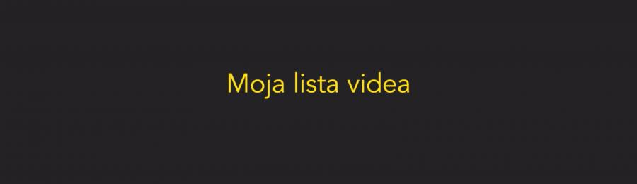 Moja lista videa